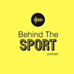 Behind the Sport Podcast